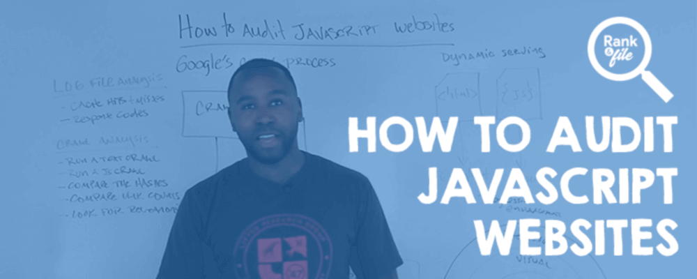 How To Audit JavaScript Websites [Rank And File]
