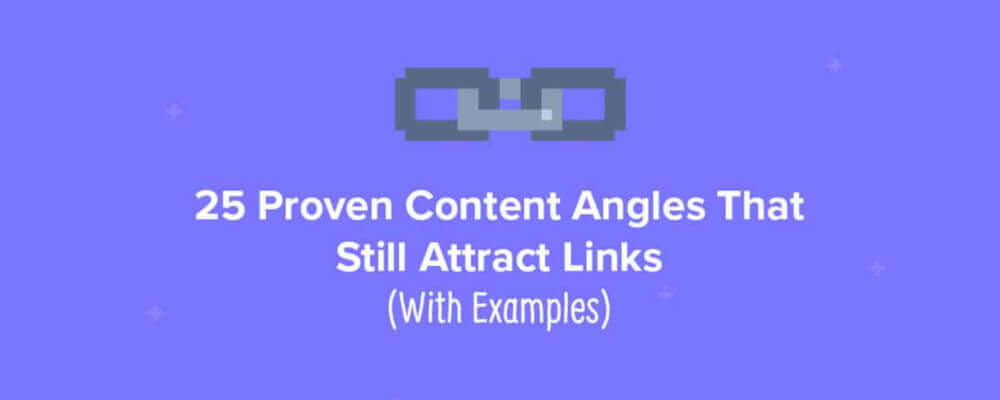 Content Marketing for SEO: 25 Proven Angles That Still Attract Links
